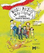 Nasza paczka i niepodległość  Wyjątkowa książka, na którą składa się sześć wesołych opowiastek o polskich świętach narodowych i państw...